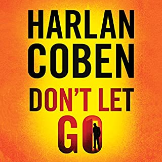 Don't Let Go                   Written by:                                                                                                                                 Harlan Coben                               Narrated by:                                                                                                                                 Steven Weber                      Length: 8 hrs and 42 mins     22 ratings     Overall 4.3