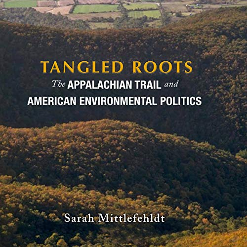 Tangled Roots: The Appalachian Trail and American Environmental Politics     Weyerhaeuser Environmental Books              De :                                                                                                                                 Sarah Mittlefehldt                               Lu par :                                                                                                                                 Kathleen Godwin                      Durée : 8 h et 7 min     Pas de notations     Global 0,0