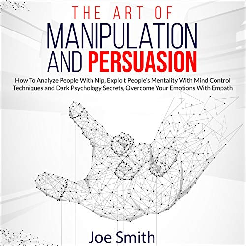 The Art of Manipulation and Persuasion cover art
