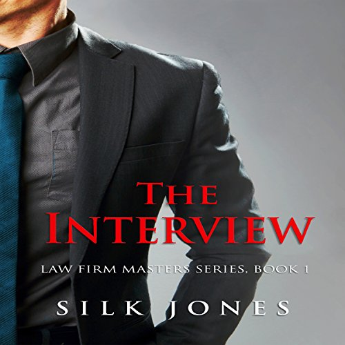 The Interview: Law Firm Erotica Book 1 audiobook cover art