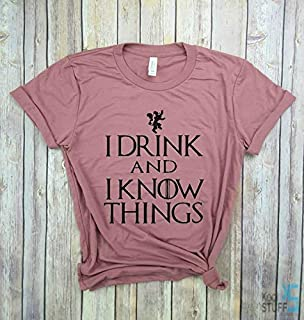 I drink and I know Things Shirt, I drink and I know Things Tee, Game of Thrones Shirt, Game of Thrones Shirt, GOT shirt, Party shirt House Stark Winter is Coming