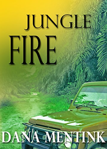 Jungle Fire: An edge of your seat romantic suspense in the jungle. by [Dana Mentink]