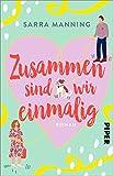 Zusammen sind wir einmalig: Roman | Liebenswerte romantische Komödie mit einem tierischen Happy End