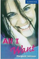 All I Want Level 5 (Cambridge English Readers) Kindle Edition