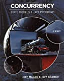 Concurrency: State Models & Java Programs (Worldwide Series in Computer Science)