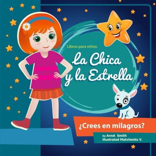 Libros para niños: La Chica y la Estrella.: Libros para niños 4-8 Años, Libros en español para niños. Cuentos para antes de dormir. (Children's Picture Book in Spanish)