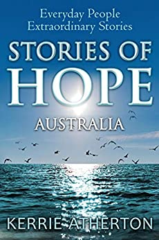 Stories of HOPE Australia: Everyday people, extraordinary stories by [Kerrie Atherton]