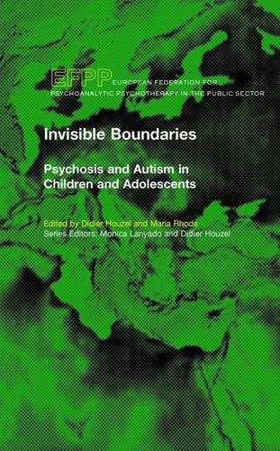 Invisible Boundaries: Psychosis and Autism in Children and Adolescents (EFPP Series (European Federation for Psychoanalytic Psychotherapy))の詳細を見る