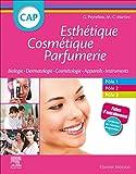 CAP Esthétique Cosmétique Parfumerie: Biologie - Dermatologie - Technologie des produits cosmétiques - Technologie des appareils/matériels