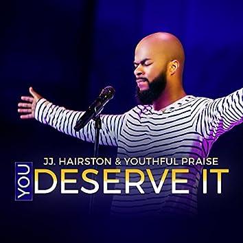 You Deserve It - Single