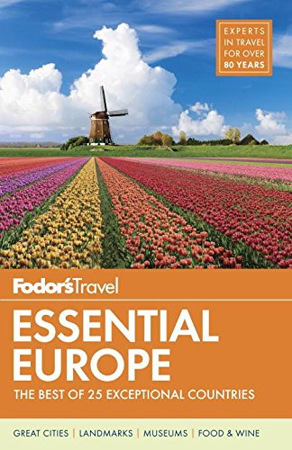 Download Fodor's Essential Europe: The Best Of 25 Exceptional Countries (Travel Guide (3)) 