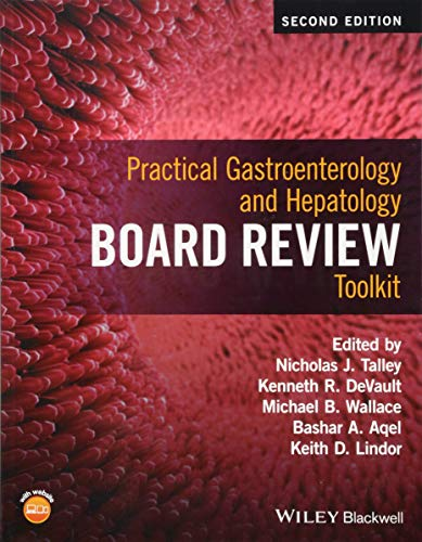 Compare Textbook Prices for Practical Gastroenterology and Hepatology Board Review Toolkit 2 Edition ISBN 9781118829066 by Talley, Nicholas J.,DeVault, Kenneth R.,Wallace, Michael B.,Aqel, Bashar A.,Lindor, Keith D.