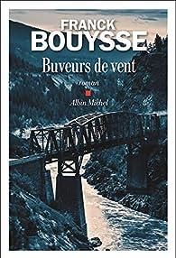 Buveurs de vent - Franck Bouysse - Babelio
