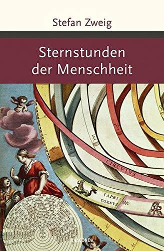 Sternstunden der Menschheit (Große Klassiker zum kleinen Preis, Band 183)