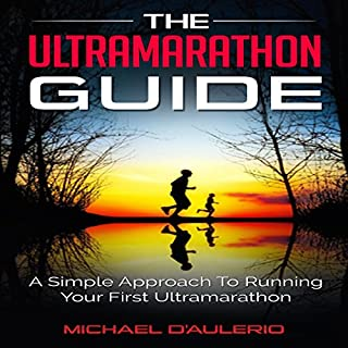 The Ultramarathon Guide     A Simple Approach to Running Your First Ultramarathon              Autor:                                                                                                                                 Michael D'Aulerio                               Sprecher:                                                                                                                                 Zachary Dylan Brown                      Spieldauer: 2 Std. und 47 Min.     Noch nicht bewertet     Gesamt 0,0