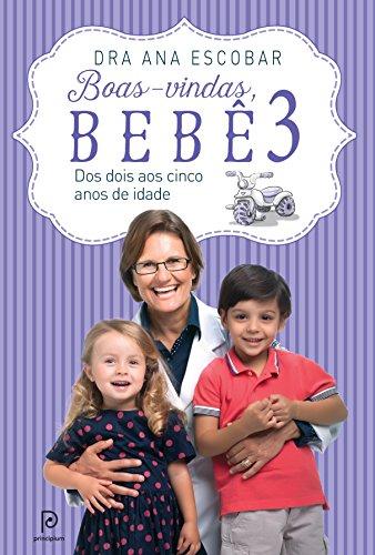 Boas-Vindas, Bebê 3. Dos Dois aos Cinco Anos de Idade (Em Portuguese do Brasil)