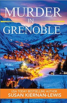 Murder in Grenoble: A French Ski Village Best Friends Mystery (The Maggie Newberry Mystery Series Book 11) by [Susan Kiernan-Lewis]