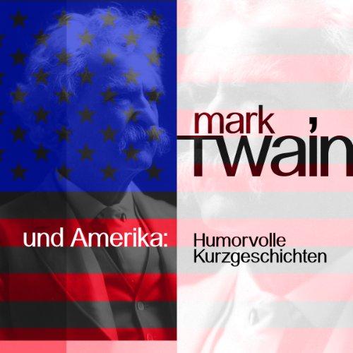 Mark Twain und Amerika cover art