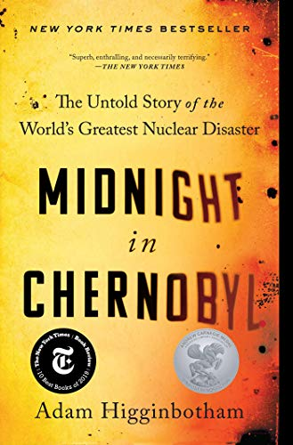 Midnight in Chernobyl: The Untold Story of the World's Greatest Nuclear Disaster (No Series)