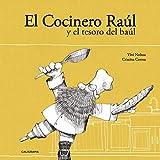 El Cocinero Raúl y el tesoro del baúl (Caligrama)