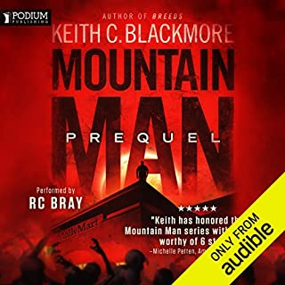 Mountain Man: Prequel                   By:                                                                                                                                 Keith C. Blackmore                               Narrated by:                                                                                                                                 R. C. Bray                      Length: 8 hrs and 19 mins     3,492 ratings     Overall 4.7