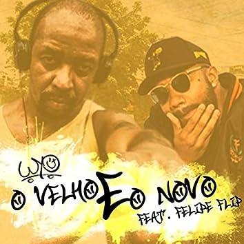 O Velho e o Novo (feat. Felipe Flip)