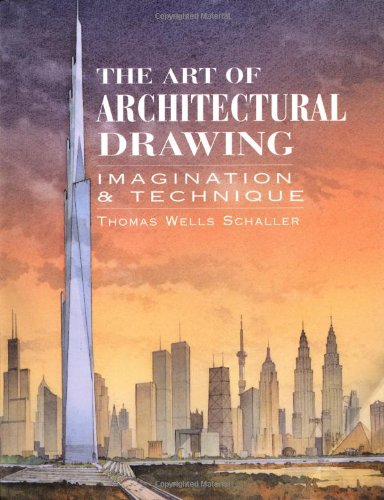 The Art of Architectural Drawing: Imagination and Technique