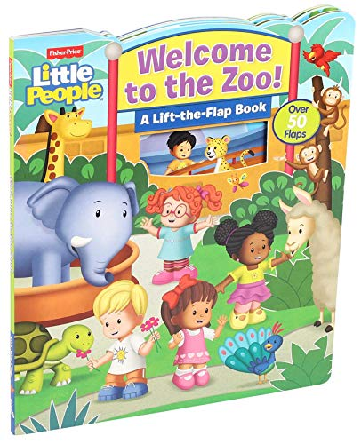 Fisher-Price Little People: Welcome to the Zoo! (Lift-the-Flap)