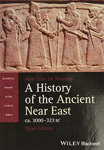 A History of the Ancient Near East, ca. 3000-323 BC, 3rd Edition (Blackwell History of the Ancient World)