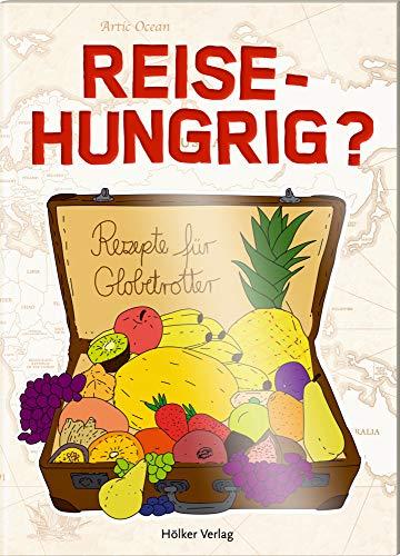 Reisehungrig?: Rezepte für Globetrotter (Der kleine Küchenfreund)
