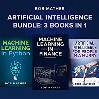 Artificial Intelligence Bundle: 3 Books in 1 audiobook cover art