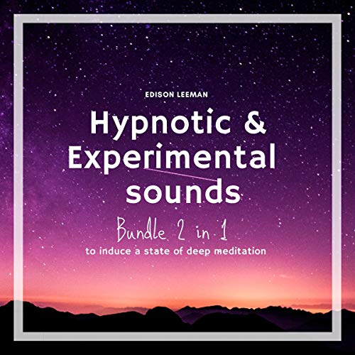 Experimental and Hypnotic Sounds Bundle 2 in 1: To Induce a State of Deep Meditation cover art