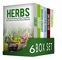 Herbs and Spices 6 in 1 Box Set : Herbs, Gardening, Container Gardening, Homemade Organic Sunscreen, DIY Pickling, Hydroponics by [William Jones, James  Moore, Emma  Miller, Jennifer  Morris, Liam  BROWN]