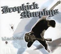 Blackout by Dropkick Murphys (2003-06-03)