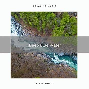 ! ! ! ! ! Deep Blue Water