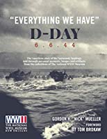 Everything We Have: D-Day 6.6.44