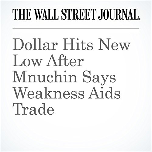 Dollar Hits New Low After Mnuchin Says Weakness Aids Trade copertina