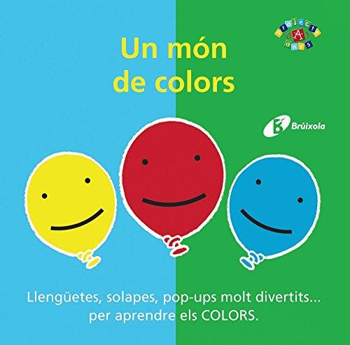 Un món de colors (Catalá - A Partir De 0 Anys - Projecte De 0 A 3 Anys - Llibres Manipulatius)