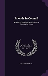Friends in Council: A Series of Readings and Discourse Thereon. 2D Series