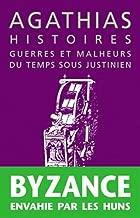 Agathias, Histoires: Guerres et malheurs du temps sous Justinien (La roue a livres) (French Edition)