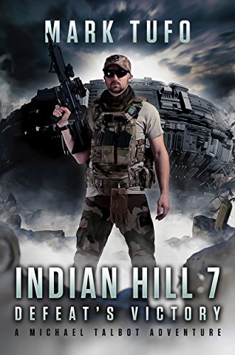 Indian Hill 7: Defeat's Victory: A Michael Talbot Adventure by [Mark Tufo]