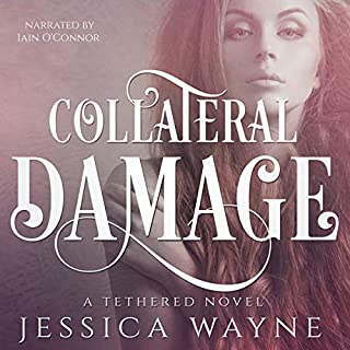 Collateral Damage                   By:                                                                                                                                 Jessica Wayne                               Narrated by:                                                                                                                                 Iain O'Connor                      Length: 6 hrs and 42 mins     2 ratings     Overall 4.0