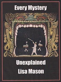 [Lisa Mason]のEvery Mystery Unexplained (English Edition)