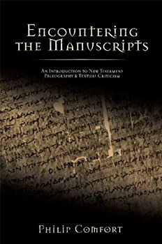 Encountering the Manuscripts  An Introduction to New Testament Paleography and Textual Criticism