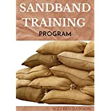 SANDBAND TRAINING PROGRAM: Ways To Build a Fit & Functional Body Using Workouts That Are Efficient and Effective (English Edition)