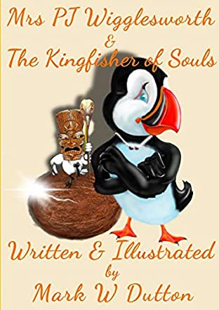 Mrs PJ Wigglesworth & The Kingfisher of Souls