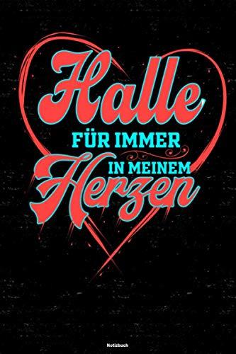 Halle für immer in meinem Herzen Notizbuch: Halle Stadt Journal DIN A5 liniert 120 Seiten Geschenk