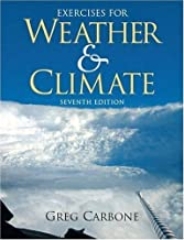 Exercises for Weather and Climate (7th Edition) 7th (seventh) edition (authors) Carbone, Greg (2009) published by Prentice Hall [Spiral-bound]