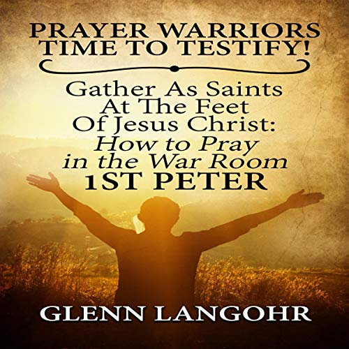 Prayer Warriors Time to Testify! audiobook cover art