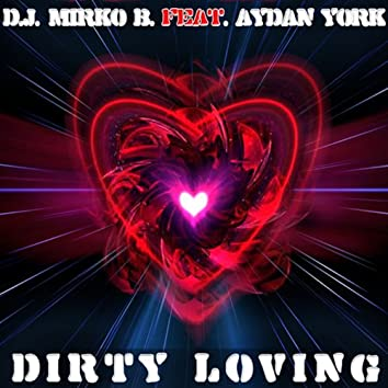 Dirty Loving